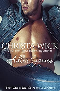 Adler James (Real Cowboys Love Curves Book 1) by [Wick, Christa]