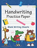 Handwriting Practice Paper: Blank Writing Sheets Notebook for Preschool and Kindergarten Kid Handwriting Printing Alphabet and Sight Words Workbook 150 Pages