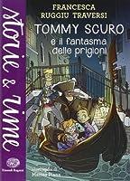 Tommy Scuro e il fantasma delle prigioni