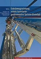 Erdwaermegewinnung mittels Generierter geothermischer Systeme (GeneSys): Teil 1: Testarbeiten in der Bohrung Horstberg Z1 und Abteufen der Bohrung Gross Buchholz Gt1