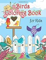 Birds Coloring Book for Kids: Fun Coloring Books for Children, Unique Collection Coloring Pages, Coloring Book Birds, Bird Drawing Books for Kids