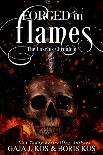 Download Forged in Flames: The Lakrius Chronicle 1986099032