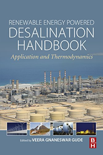Renewable Energy Powered Desalination Handbook: Application and Thermodynamics