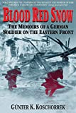 Blood Red Snow: The Memoirs of a German Soldier on the Eastern Front 画像