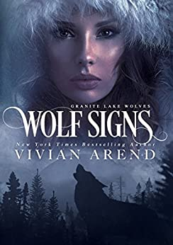 Wolf Signs: Northern Lights Edition (Granite Lake Wolves Book 1) by [Arend, Vivian]