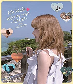 Aya+Uchida+Hello%21+My+Music+-COLORS-+%E6%B5%B7%E8%BE%BA%E3%81%AEVACATION+%5BBlu-ray%5D