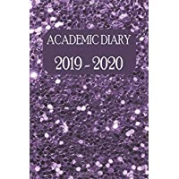 Academic Diary 2019 - 2020: Academic Weekly Diary: August 2019 to begin August 2020, with added extras in your diary (purple glitter cover)