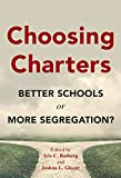 Choosing Charters: Better Schools or More Segregation? (English Edition) 画像