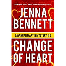Change of Heart: A Savannah Martin Novel (Savannah Martin Mysteries Book 6)