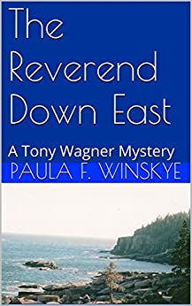The Reverend Down East: A Tony Wagner Mystery (Tony Wagner Mysteries Book 6) by [Winskye, Paula F.]