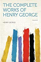 The Complete Works of Henry George Volume 8