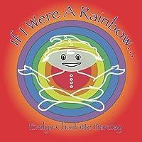 If I Were a Rainbow...