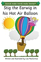Stig the Earwig in His Hot Air Balloon: Sounds Make Words Make Stories, Plus Level, Series 3, Book 4
