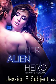 Her Alien Hero (1Night Stand) by [Subject, Jessica E.]
