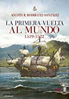 La primera vuelta al mundo / The First Circumnavigation of the Earth (Chronicas Del La Historia)