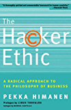 The Hacker Ethic: A Radical Approach to the Philosophy of Business (English Edition)