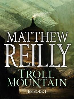 Troll Mountain: Episode I by [Reilly, Matthew]