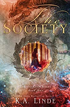 The Society (Ascension Book 4) by [Linde, K.A.]