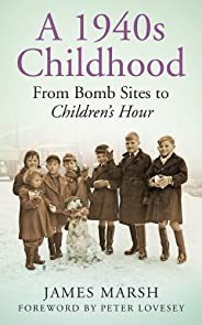 A 1940s Childhood: From Bomb Sites to Children's