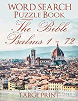 Word Search Puzzle Book The Bible Psalms 1-72: Florence