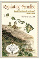 Regulating Paradise: Land Use Controls in Hawai'i