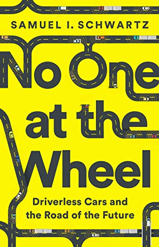 No One at the Wheel: Driverless Cars and the Road of the Future (English Edition)