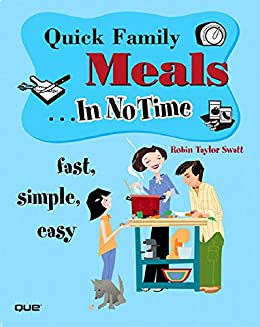 Quick Family Meals In No Time by [Swatt, Robin Taylor]