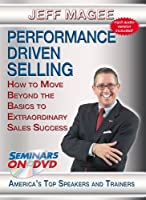Performance Driven Selling - How to Move Beyond the Basics to Extraordinary Sales Success - Sales Training DVD Video