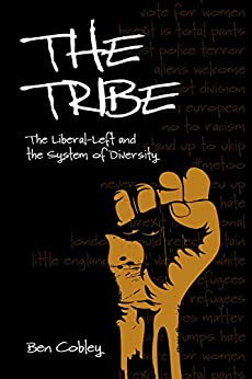The Tribe: The Liberal-Left and the System of Diversity (Societas) by [Cobley, Ben]