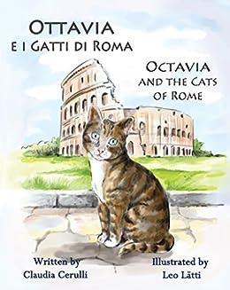 Ottavia e i Gatti di Roma - Octavia and the Cats of Rome: A bilingual picture book in Italian and English (Italian Edition) by [Cerulli, Claudia]