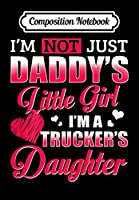 Composition Notebook: Trucker Daughter Of Trucker Driver  For Women, Journal 6 x 9, 100 Page Blank Lined Paperback Journal/Notebook
