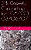J. B. Coxwell Contracting, Inc.; 06-1228  08/06/07 (English Edition)