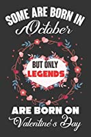 Some Are Born In October But Only Legends Are Born On Valentine's Day: Valentine Gift, Best Gift For Man And Women Who Are Born In October