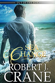 Sea Change (Out of the Box Book 7) by [Crane, Robert J.]