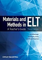 Materials and Methods in ELT: A Teacher's Guide (Applied Language Studies)