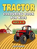 Tractor Colouring Book For Kids Ages 4-8: The Ultimate Tractor Colouring Book for Boys and Girls Featuring Various Fun Tractor Designs Along With Cool Backgrounds