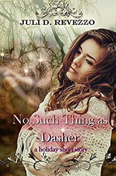 No Such Thing as Dasher: A Christmas Paranormal Romance short story by [Revezzo, Juli D.]