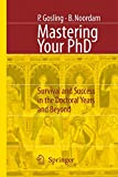 Mastering Your PhD: Survival and Success in the Doctoral Years an Beyond