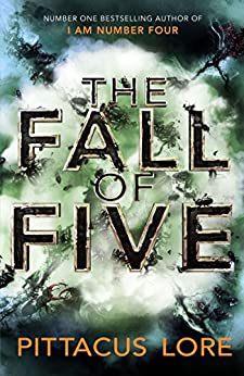 The Fall of Five: Lorien Legacies Book 4 by [Lore, Pittacus]