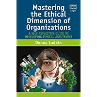 Mastering the Ethical Dimension of Organizations: A Self-Reflective Guide to Developing Ethical Astuteness