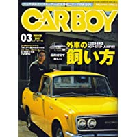 CAR BOY (カーボーイ) 2007年 03月号 [雑誌]