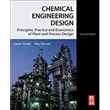Chemical Engineering Design: Principles, Practice and Economics of Plant and Process Design, 2e