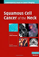 SQUAMOUS CELL CANCER OF THE NECK (CONTEMPORARY ISSUES IN CANCER IMAGING)