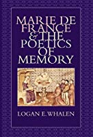 Marie De France & The Poetics of Memory