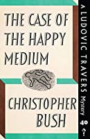 The Case of the Happy Medium: A Ludovic Travers Mystery (The Ludovic Travers Mysteries)