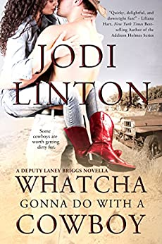 Whatcha Gonna Do With a Cowboy (Entangled Select Suspense) (Deputy Laney Briggs series) by [Linton, Jodi]
