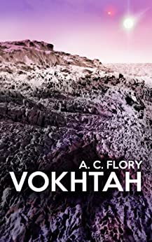 [flory, ac]のVOKHTAH (The Suns of Vokhtah Book 1) (English Edition)