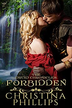 Forbidden (The Druid Chronicles Book 1) by [Phillips, Christina]