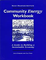 Community Energy Workbook: A Guide to Building a Sustainable Economy