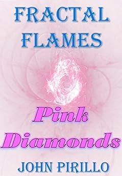 Fractal Flames Pink Diamonds by [Pirillo, John]